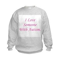 I Love Someone With Autism (p Sweatshirt