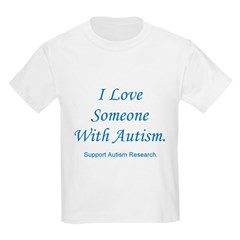 I Love Someone with Autism (b Kids T-Shirt