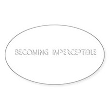 """Becoming Imperceptible"" Oval Decal"