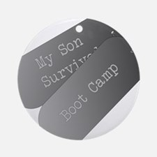 My son survived boot camp Ornament (Round)