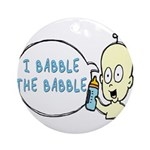 I Babble The Babble Ornament (Round)