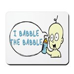 I Babble The Babble Mousepad