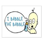 I Babble The Babble Small Poster