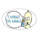 I Babble The Babble Oval Sticker