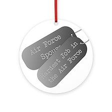 Air Force Spouse hardest job Ornament (Round)