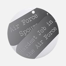 Air Force Spouse hardest job Ornament (Round)