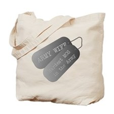 Army wife hardest MOS in the Army Tote Bag