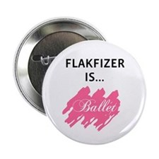 Flakfizer Is...Ballet Button