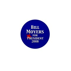 Bill Moyers for President Campaign Pin