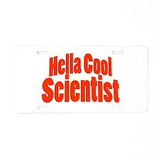 Hella Cool Scientist Aluminum License Plate