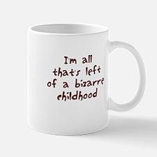 I'm all that's left of a bizarre childhood Mug