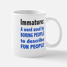 Immature Word Used By Boring People Mug