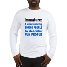 Immature Word Used By Boring People Long Sleeve T-