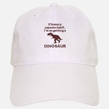 If history repeats itself dinosaur Baseball Baseball Cap
