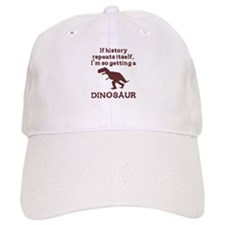 If history repeats itself dinosaur Baseball Cap