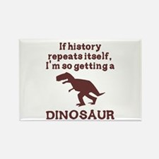 If history repeats itself dinosaur Rectangle Magne