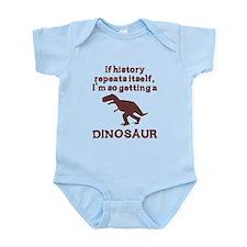 If history repeats itself dinosaur Infant Bodysuit