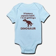 If history repeats itself dinosaur Infant Bodysuit
