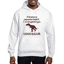 If history repeats itself dinosaur Jumper Hoody