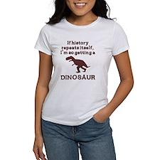 If history repeats itself dinosaur Tee
