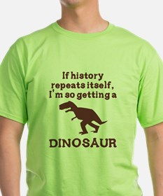 If history repeats itself dinosaur T-Shirt