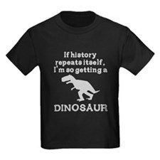 If history repeats itself dinosaur T