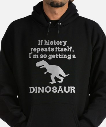 If history repeats itself dinosaur Hoodie (dark)