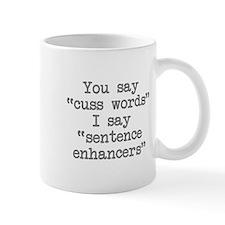 You say cuss words Small Mug