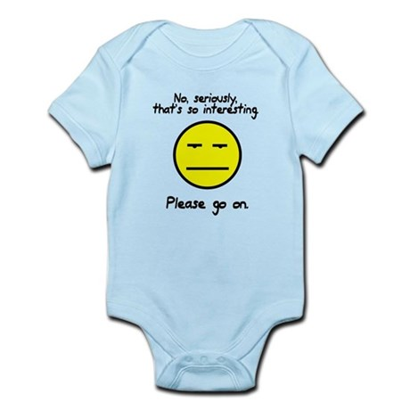 No seriously that's so interesting Infant Bodysuit