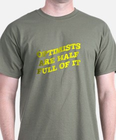 Optimists Are Half Full Of It T-Shirt