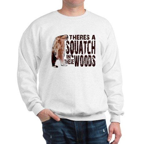 Squatch in These Woods Sweatshirt