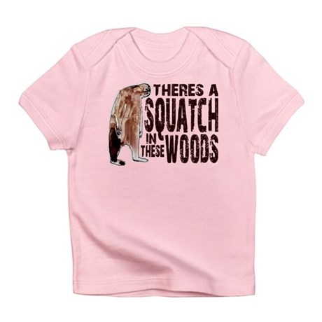 Squatch in These Woods Infant T-Shirt