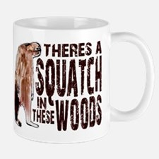 Squatch in These Woods Mug