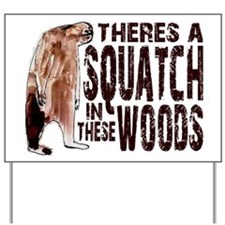 Squatch in These Woods Yard Sign