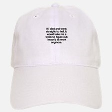 Died and straight to hell Baseball Baseball Cap