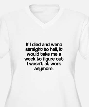 Died and straight to hell T-Shirt