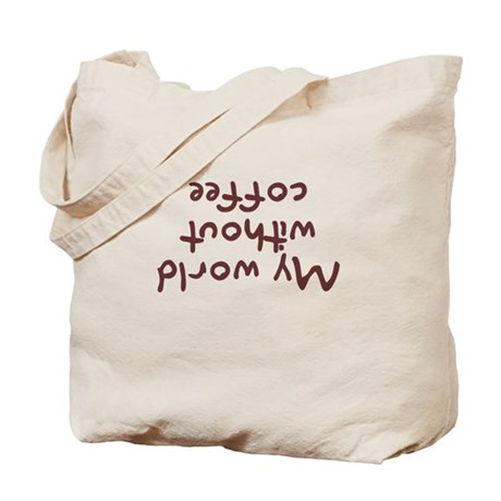 My world without coffee Tote Bag