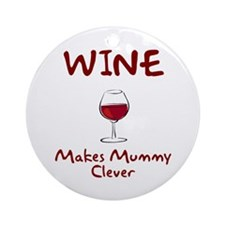 Wine Makes Mummy Clever Ornament (Round)