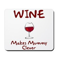 Wine Makes Mummy Clever Mousepad