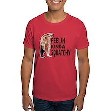 Feelin Kinda Squatchy T-Shirt
