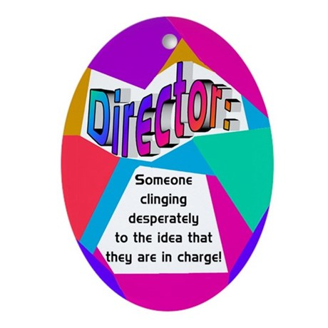 Director... in charge? Oval Ornament