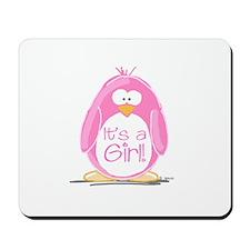 It is a Girl Penguin Mousepad