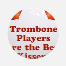 Trombone players are the best kissers Ornament (Ro
