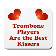Trombone players are the best kissers Mousepad