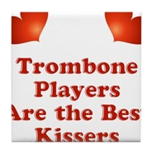 Trombone players are the best kissers Tile Coaster