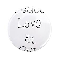 "Peace Love 3.5"" Button"