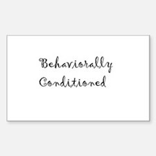 Behaviorally Conditioned Sticker (Rectangle)