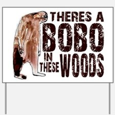 Bobo in These Woods Yard Sign