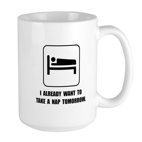 Nap Tomorrow Large Mug