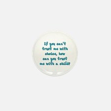 Trust me with choice Mini Button (10 pack)